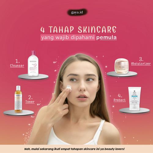 Beauty Lovers, Ini 4 Tahap Skincare untuk Pemula 2