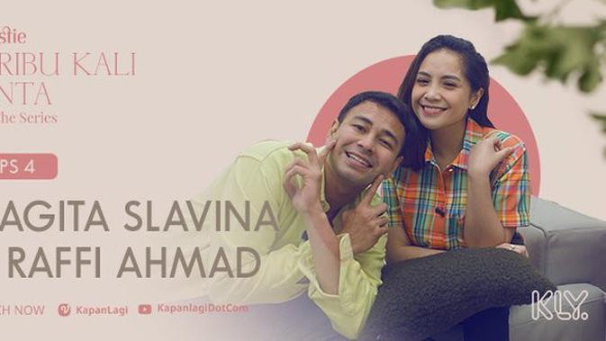Seribu Kali Cinta The Series Episode 4, Ungkap Perjalanan Cinta Raffi Ahmad dan Nagita Slavina 2